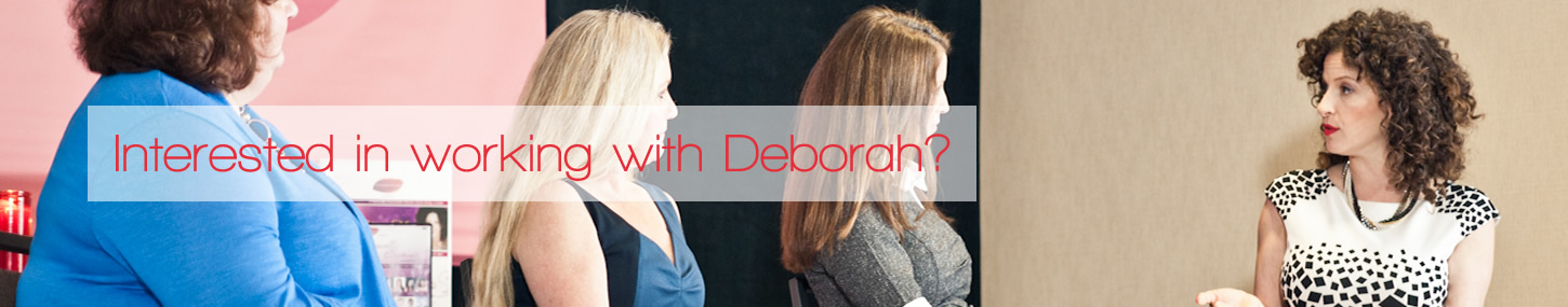 Interested in working with Deborah?