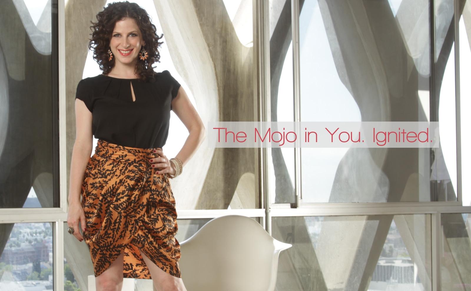 Deborah Kagan. The Mojo in You. Ignited.